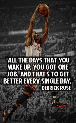 Derrick Rose Quote: All The Days That You Wake Up