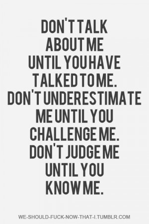 You don't know me...