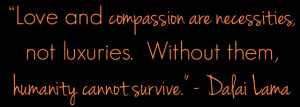 ... inspirational words to remind us all to be more compassionate cheers
