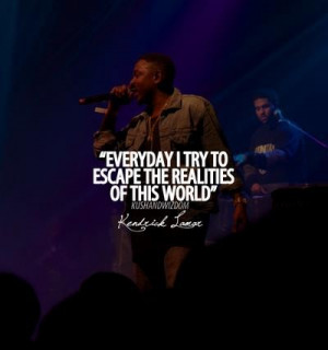 Kendrick lamar, quotes, sayings, i try to escape the realities