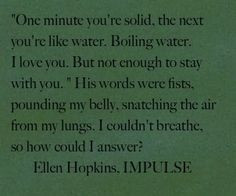 the ellen hopkins quote of the day is from impulse more quotes poetry ...