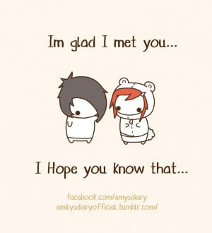 glad I met you.. by EmilysDiary
