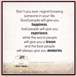 Don't you ever regret knowing someone in your life.