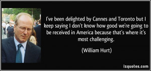quote-i-ve-been-delighted-by-cannes-and-toronto-but-i-keep-saying-i ...