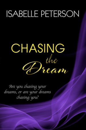 "Start by marking ""Chasing the Dream (Dream, #3)"" as Want to Read:"