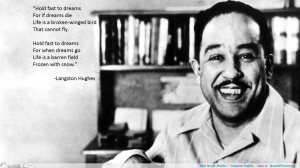 "…"" -Langston Hughes motivational inspirational love life quotes ..."