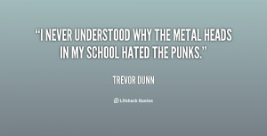 never understood why the metal heads in my school hated the punks ...