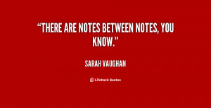 There are notes between notes, you know.