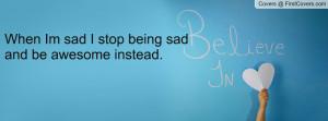 when_im_sad_i_stop-90913.jpg?i