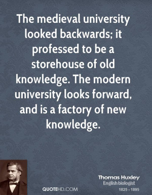 The medieval university looked backwards; it professed to be a ...