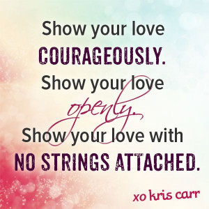 Show your love courageously.