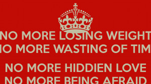 NO MORE LOSING WEIGHT NO MORE WASTING OF TIME NO MORE HIDDIEN LOVE NO ...