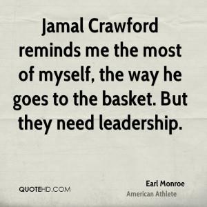 Earl Monroe Leadership Quotes