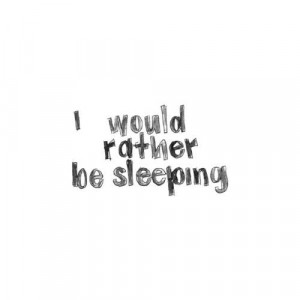 No Sleep Quotes Tumblr No sleep quotes tumblr rather