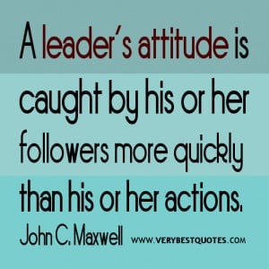 leader's attitude – Leadership quotes