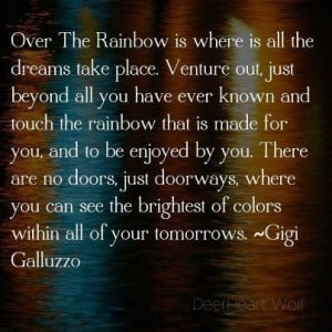 Over the Rainbow...