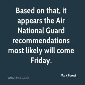 Based on that, it appears the Air National Guard recommendations most ...
