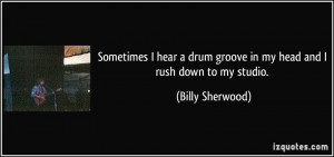 More Billy Sherwood Quotes