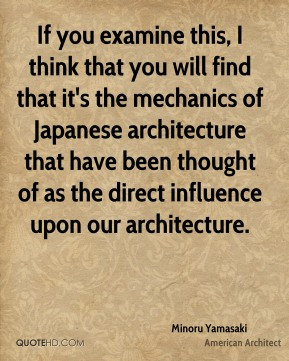... Japanese architecture that have been thought of as the direct