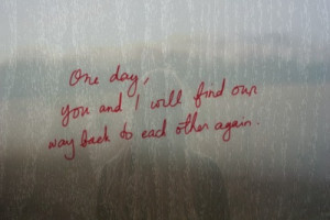 ... forums url http www quotes99 com you and i will find our way back to