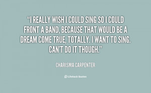 quote-Charisma-Carpenter-i-really-wish-i-could-sing-so-122249.png
