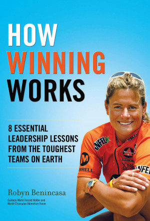 ... Winning Works : 8 Essential Leadership Lessons from the Toughest Teams