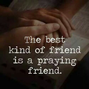 Thank you all my praying friends