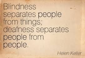 ... separates people form things; deafness separates people from people