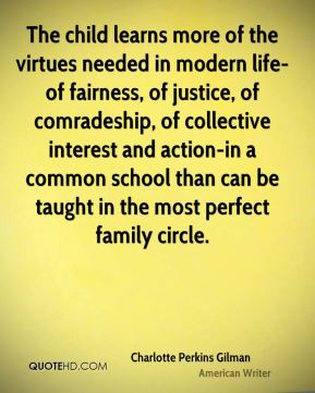 Charlotte Perkins Gilman - The child learns more of the virtues needed ...