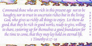 Command those who are rich in this present age not to be haughty, nor ...