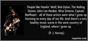 , The Rolling Stones, John Lee Hooker, Nina Simone, Captain Beefheart ...