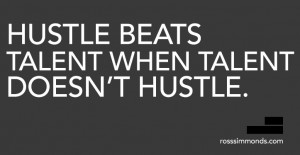 Hustle Hard Quotes Hustle vs talent quote