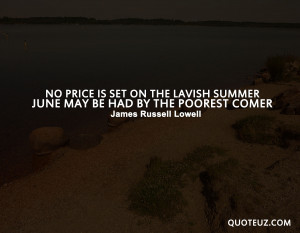 Popular Best Famous Summer Quotes No Price Is Set On The Lavish Summer ...