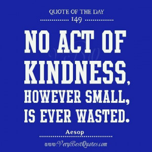 Kindness quote of the day act of kindness quotes