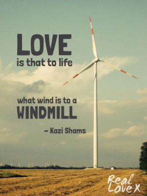 ... windmill. #reallove #reallovestoryquotes #quotes it's keep you moving