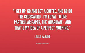 quote-Laura-Marling-i-get-up-go-and-get-a-201584.png