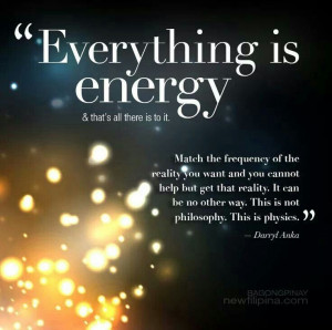 Energy is everything. #quote