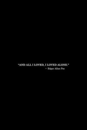 Such a sad quote. Sad life of Edgar Allen Poe.