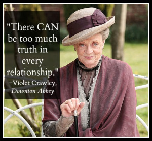Maggie Smith as Violet Crawley Downton Abbey quotes