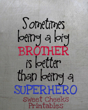 Sometimes Being A Big Brother Is Better Than Being A Superhero.