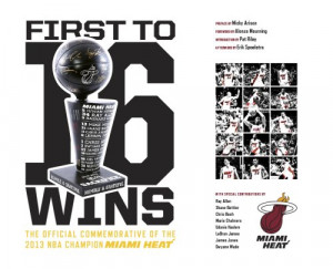First To 16 Wins: The Official Commemorative of the 2013 NBA Champion ...