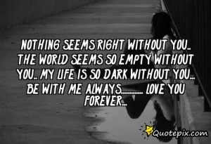 My Life Is Nothing Without You Quotes My life without you