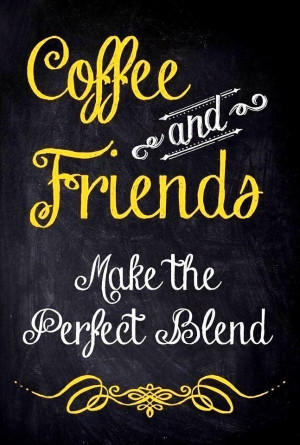 Quotes on trust, sayings, friendship, coffee