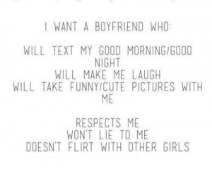 want a boyfriend who will text my good I Want A Boyfriend Quotes