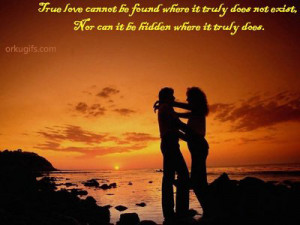 True love cannot be found where it truly does not exist, nor can it be ...