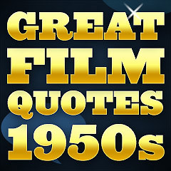 great film quotes by decade 1950s great film quotes and movie lines ...