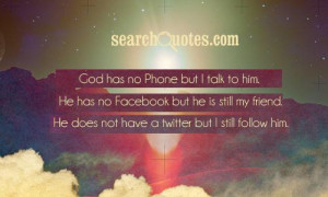 God Has No Phone But I Talk To Him - God Quote