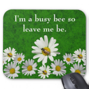 busy bee so leave me be mouse mats