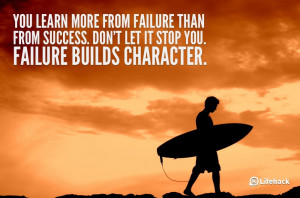 ... Than From Success Don't Let It Stop You Failure Builds Character