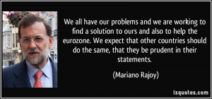 We all have our problems and we are working to find a solution to ours ...